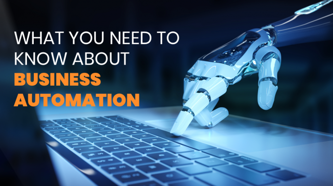What You Need To Know About Business Automation